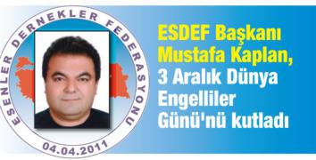 ESDEF Başkanı Kaplan, 3 Aralık Dünya Engelliler Günü'nü kutladı