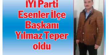 İYİ Parti Esenler İlçe Başkanı belli oldu