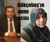 Osman Gökçebaş'ın annesi vefat etti